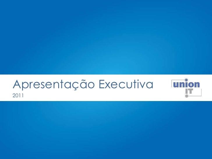 Apresentação Executiva<br />2011<br />
