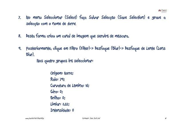 7.  No menu Seleccionar (Select) faça Salvar Selecção (Save Selection) e grave a selecção com o nome de torre.  8. Desta f...