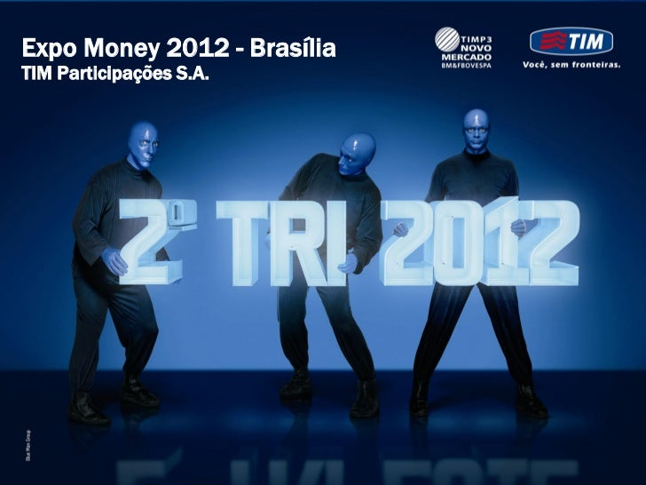 Expo Money 2012 - BrasíliaTIM Participações S.A.