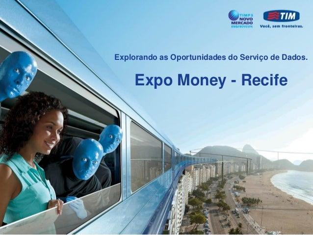 Expo Money - RecifeExplorando as Oportunidades do Serviço de Dados.