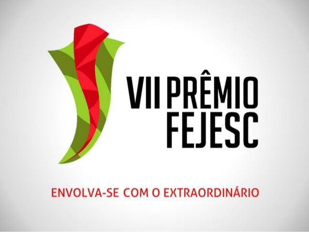 Abertura do Edital de Cases - VII Prêmio FEJESC