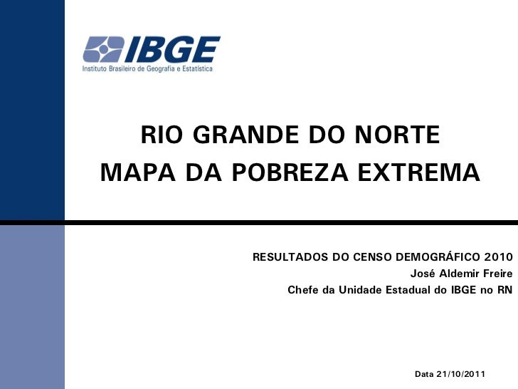 RIO GRANDE DO NORTEMAPA DA POBREZA EXTREMA         RESULTADOS DO CENSO DEMOGRÁFICO 2010                                   ...