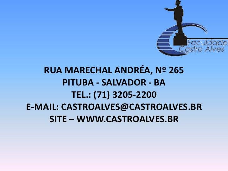 RUA MARECHAL ANDRÉA, Nº 265PITUBA - SALVADOR - BATEL.: (71) 3205-2200E-MAIL: CASTROALVES@CASTROALVES.BRSITE – WWW.CASTROAL...