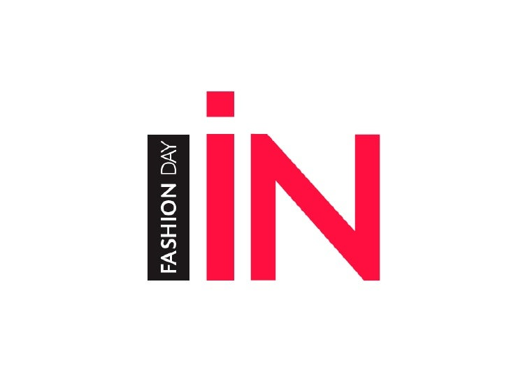 No dia 02 de Julho de 2011 aconteceu aprimeira edição do Fashion Day IN, novarodada de desfiles que veio para unir nomesde...