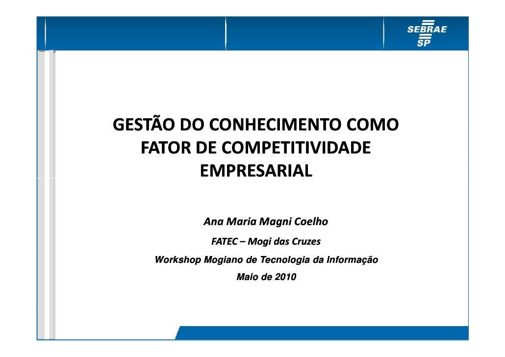 GESTÃO DO CONHECIMENTO COMO    FATOR DE COMPETITIVIDADE          EMPRESARIAL       Plano de Contingência             Ana M...