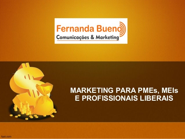 MARKETING PARA PMEs, MEIs E PROFISSIONAIS LIBERAIS