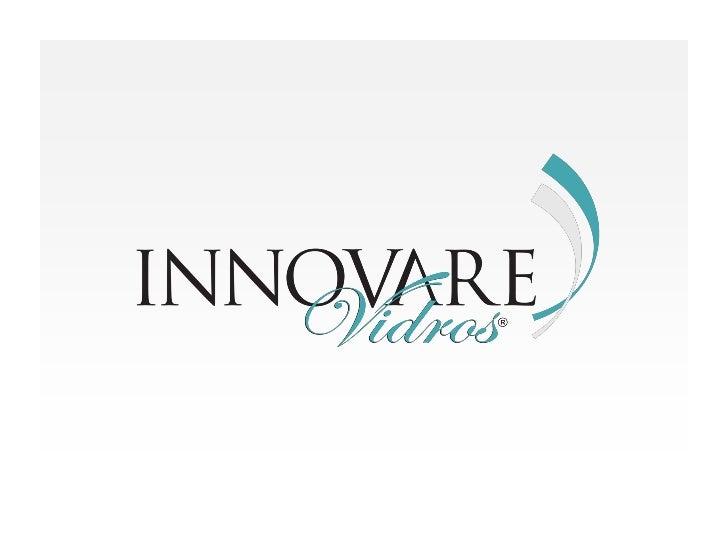 ENVIDRAÇAMENTO DE                         SACADAA Innovare Vidros conta com uma equipe altamente qualificada para atender ...
