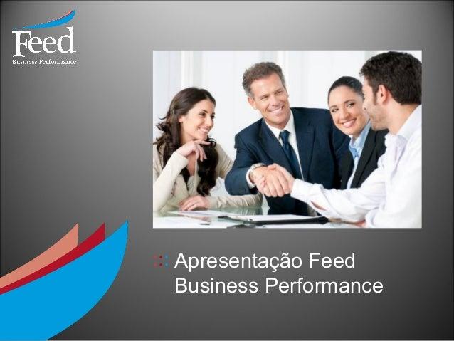 ::: Apresentação Feed    Business Performance