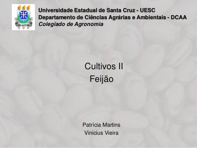 Universidade Estadual de Santa Cruz - UESCDepartamento de Ciências Agrárias e Ambientais - DCAAColegiado de Agronomia     ...