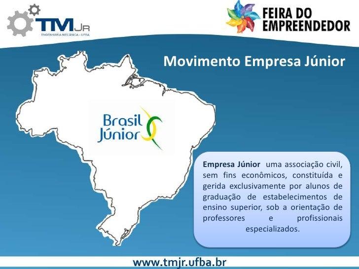 Movimento Empresa Júnior<br />Empresa Júnior  uma associação civil, sem fins econômicos, constituída e gerida exclusivamen...