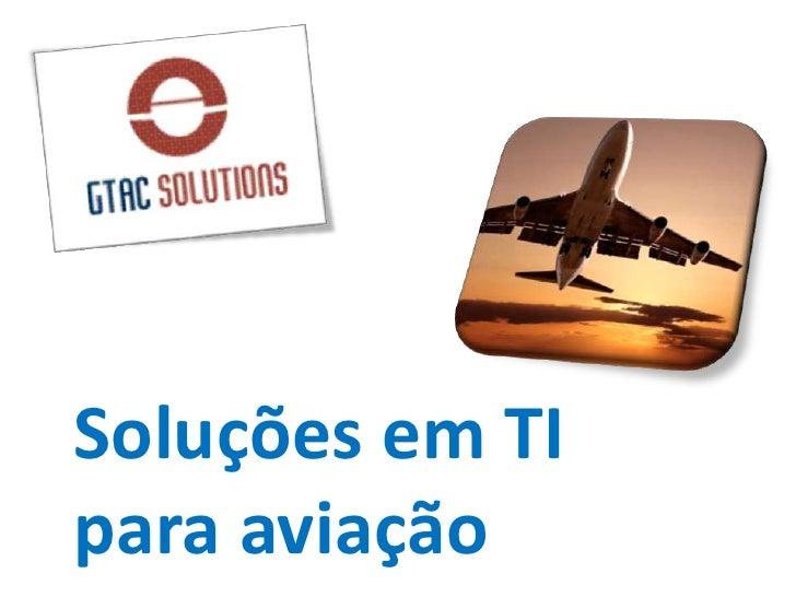 Soluções em TI para aviação<br />