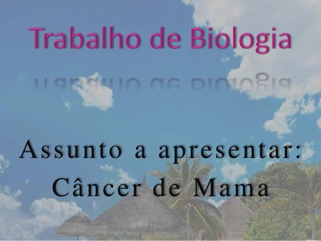 Assunto a apresentar: Câncer de Mama