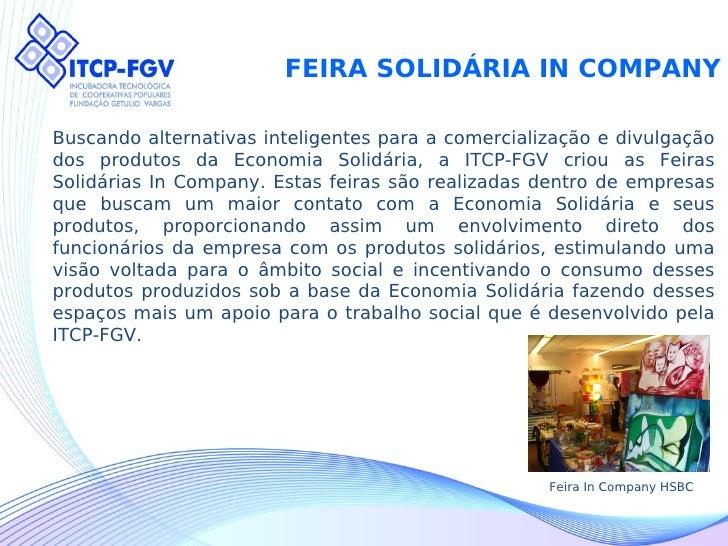 FEIRA SOLIDÁRIA IN COMPANY  Buscando alternativas inteligentes para a comercialização e divulgação dos produtos da Economi...