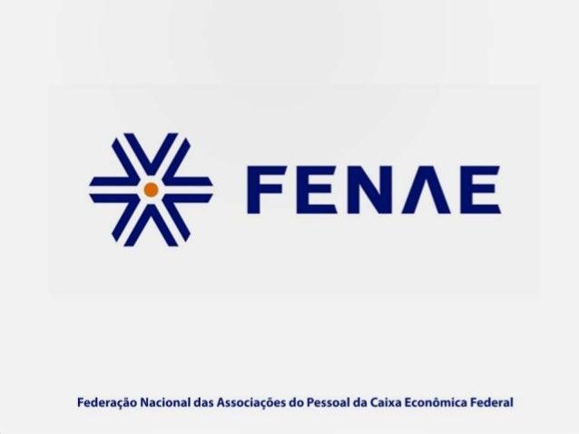 •         http://www.fenae.org.br•          http://twitter.com/sigafenae•    http://www.facebook.com/FenaeFederacao