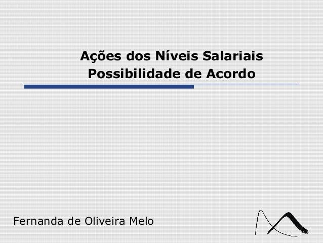 Fernanda de Oliveira Melo Ações dos Níveis Salariais Possibilidade de Acordo
