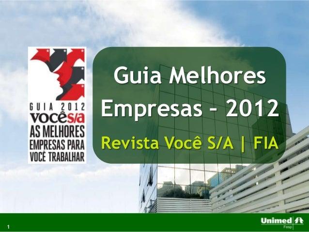 1Guia MelhoresEmpresas – 2012Revista Você S/A | FIA