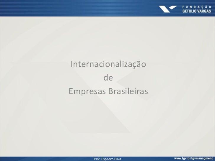 Internacionalização          de  Empresas Brasileiras         Prof. Expedito Silva
