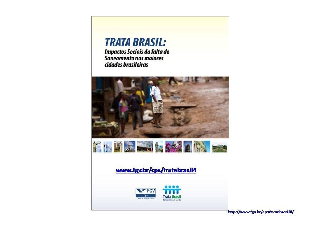 """Estudo Trata Brasil / FGV: """"Impactos sociais relacionados a falta de saneamento nas maiores cidades brasileiras"""""""