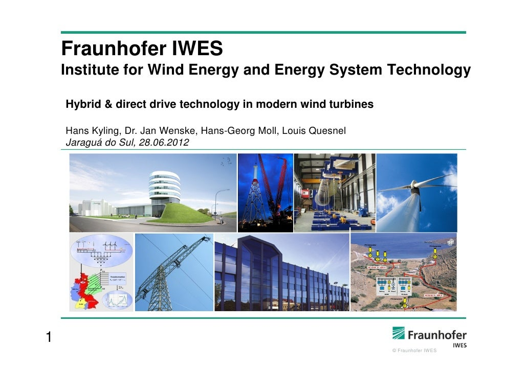 Fraunhofer IWES    Institute for Wind Energy and Energy System Technology    Hybrid & direct drive technology in modern wi...