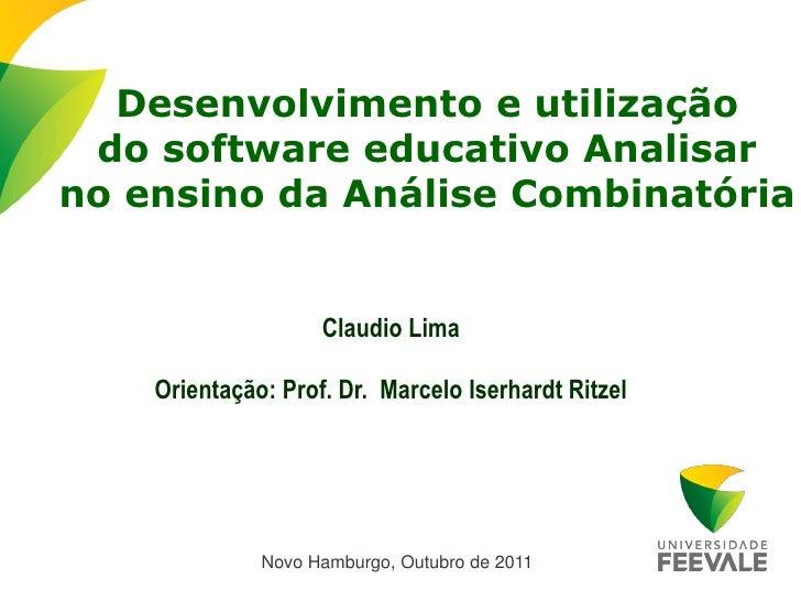Desenvolvimento e utilização do software educativo Analisarno ensino da Análise Combinatória                    Claudio Li...
