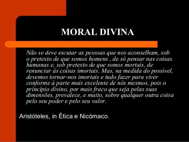 MORAL DIVINA Não se deve escutar as pessoas que nos aconselham, sob o pretexto de que somos homens , de só pensar nas cois...