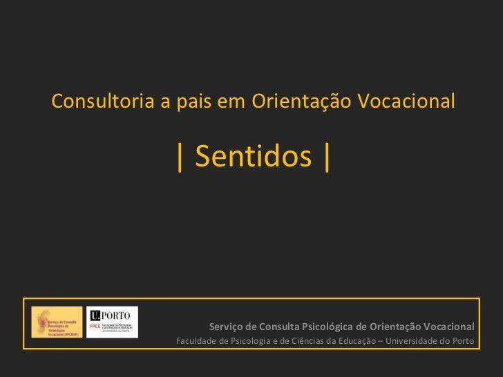 Consultoria a pais em Orientação Vocacional | Sentidos | Serviço de Consulta Psicológica de Orientação Vocacional Faculdad...