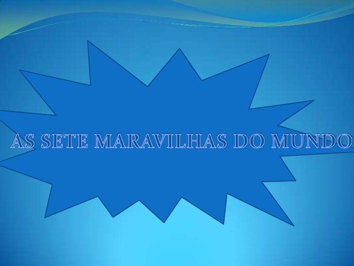 AS SETE MARAVILHAS DO MUNDO<br />