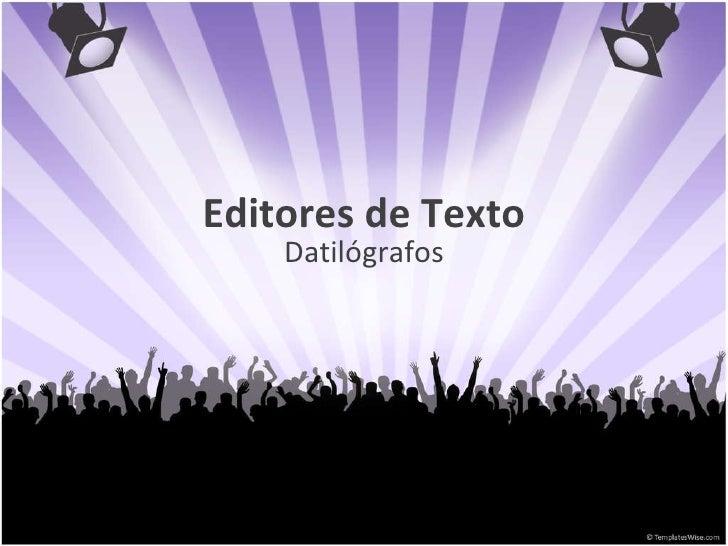 Editores de Texto Datilógrafos
