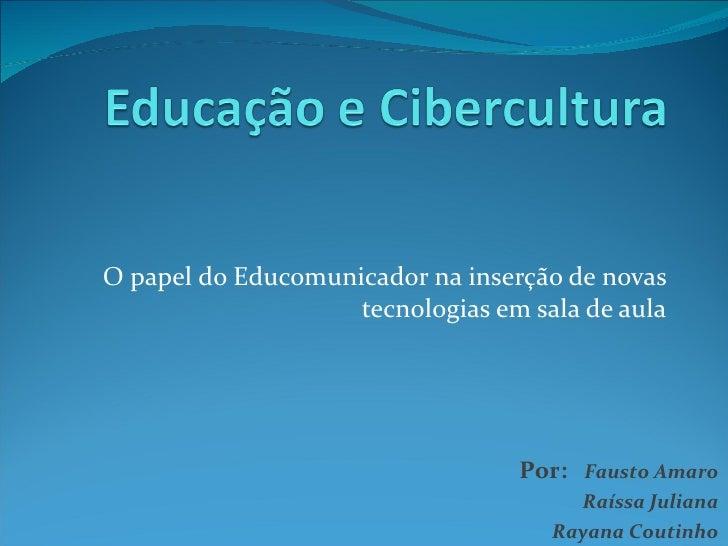 O papel do Educomunicador na inserção de novas tecnologias em sala de aula