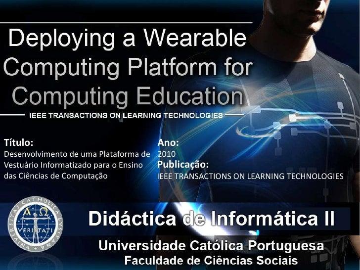 Título:                             Ano:Desenvolvimento de uma Plataforma de 2010Vestuário Informatizado para o Ensino Pub...