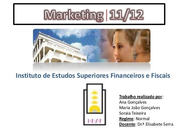 Instituto de Estudos Superiores Financeiros e Fiscais                                   Trabalho realizado por:           ...