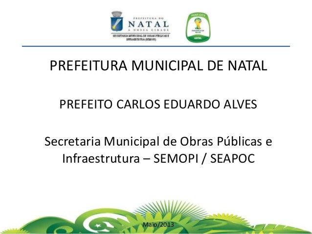 PREFEITURA MUNICIPAL DE NATALPREFEITO CARLOS EDUARDO ALVESSecretaria Municipal de Obras Públicas eInfraestrutura – SEMOPI ...