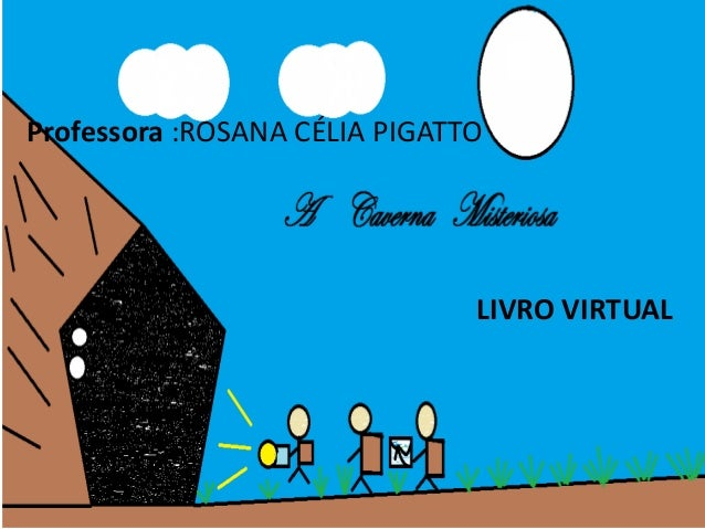 Professora :ROSANA CÉLIA PIGATTO  LIVRO VIRTUAL