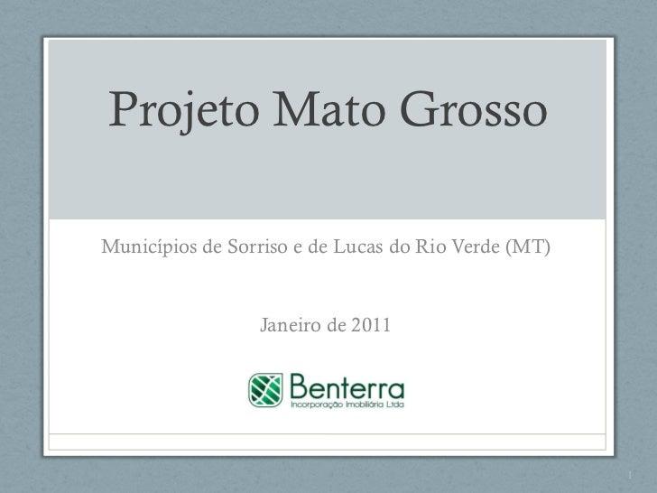 Projeto Mato Grosso Municípios de Sorriso e de Lucas do Rio Verde (MT) Janeiro de 2011