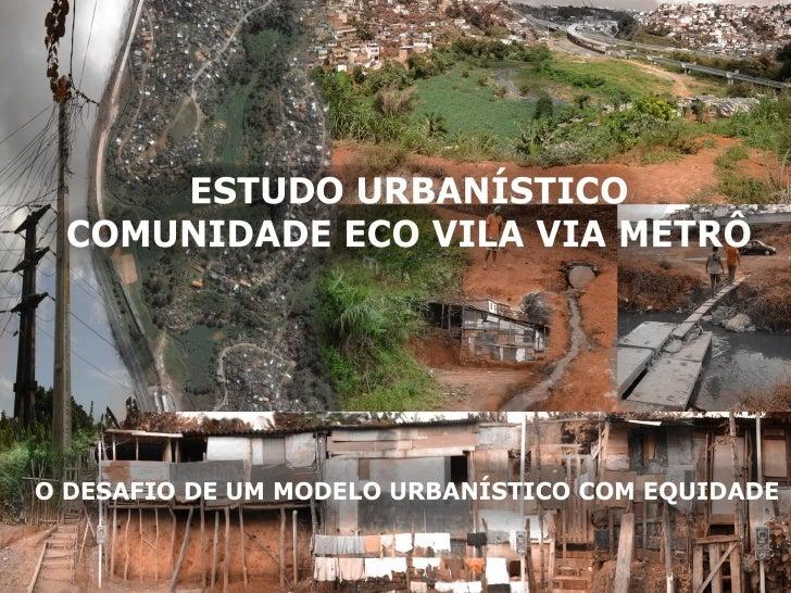 Mata Escura  Salvador – Bahia               Vila Via Metrô