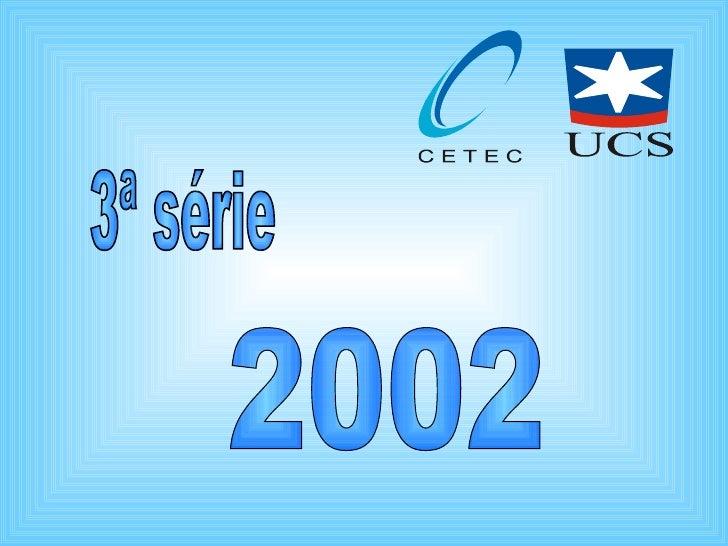 3ª série 2002