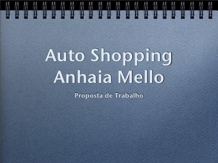 Auto Shopping  Anhaia Mello   Proposta de Trabalho