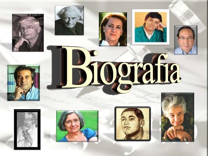 A Biografia        βιογραφία , de βíος - bíos, vida       e γράφειν – gráphein, escrever• É um género literário em que o a...