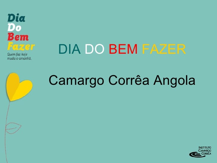 DIA  DO   BEM   FAZER Camargo Corrêa Angola