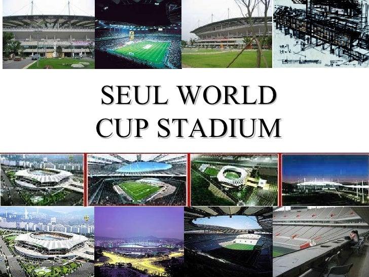 SEUL WORLD CUP STADIUM