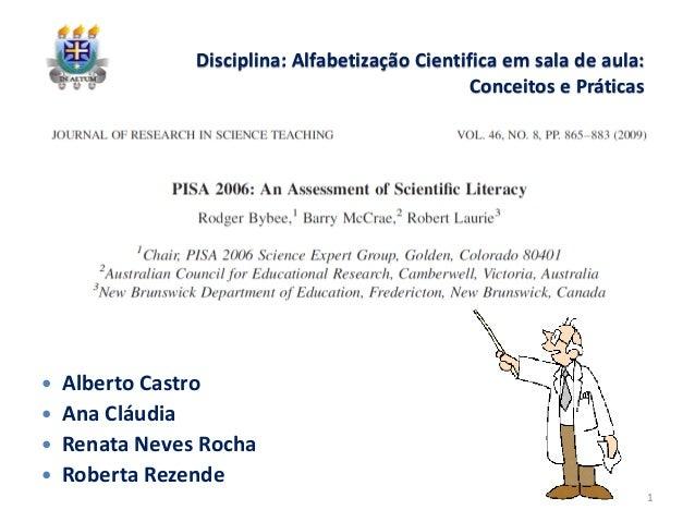 Disciplina: Alfabetização Cientifica em sala de aula: Conceitos e Práticas  Alberto Castro  Ana Cláudia  Renata Neves R...