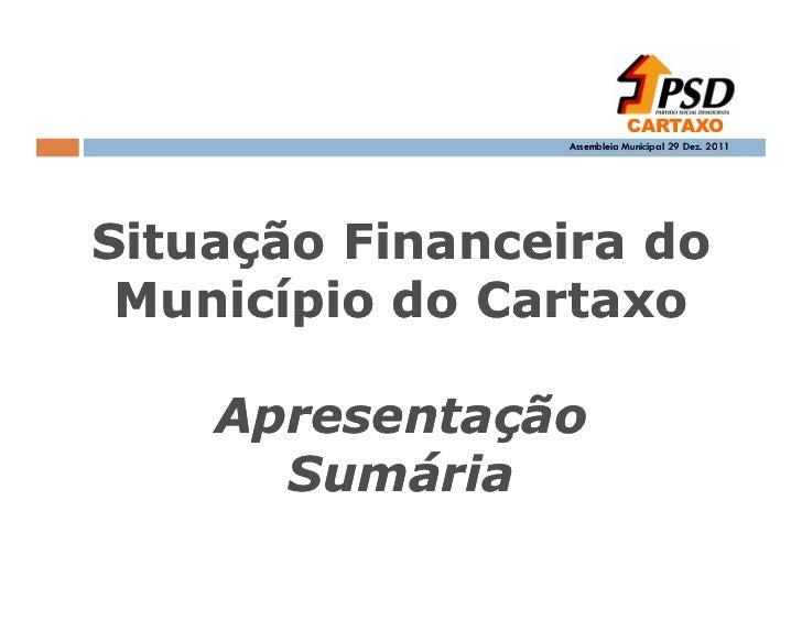 CARTAXO                Assembleia Municipal 29 Dez. 2011Situação Financeira do Município do Cartaxo    Apresentação      S...