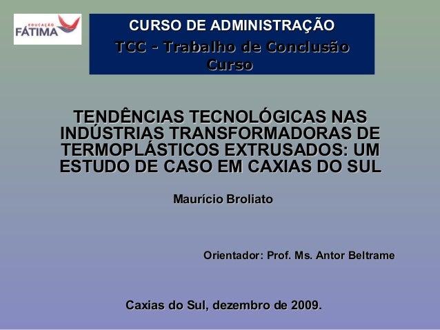 CURSO DE ADMINISTRAÇÃO TCC - Trabalho de Conclusão Curso  TENDÊNCIAS TECNOLÓGICAS NAS INDÚSTRIAS TRANSFORMADORAS DE TERMOP...