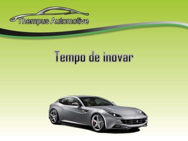 Desde 2006 a Thempus Automotive preocupada com o meio ambiente, a rede adota uma postura ecologicamente correta, profissio...