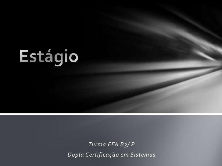Turma EFA B3/ PDupla Certificação em Sistemas