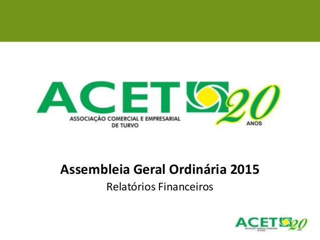 Assembleia Geral Ordinária 2015 Relatórios Financeiros