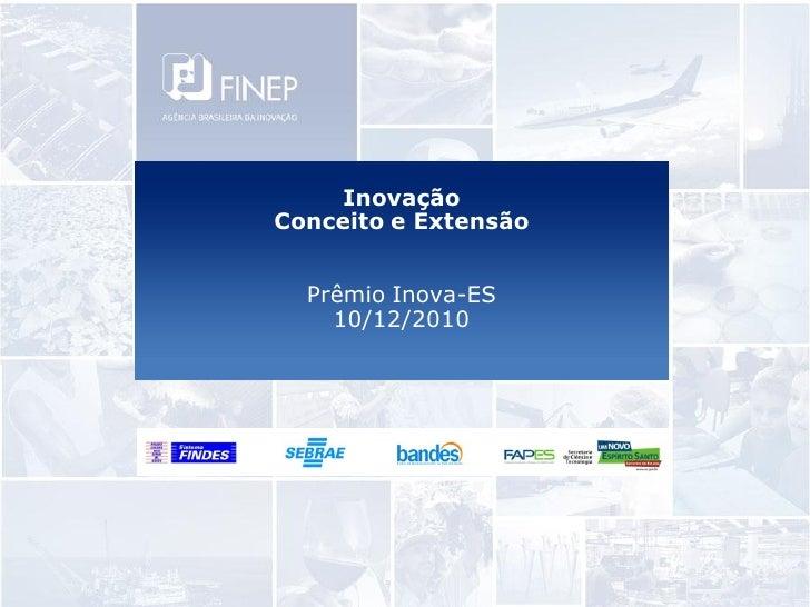 InovaçãoConceito e Extensão  Prêmio Inova-ES    10/12/2010