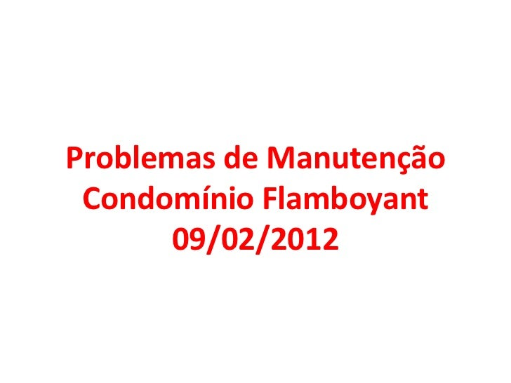 Problemas de Manutenção Condomínio Flamboyant       09/02/2012