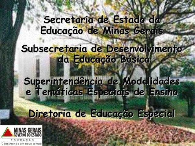 Secretaria de Estado daSecretaria de Estado da Educação de Minas GeraisEducação de Minas Gerais Subsecretaria de Desenvolv...