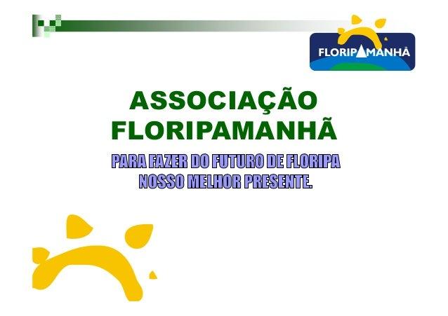 ASSOCIAÇÃO FLORIPAMANHÃ